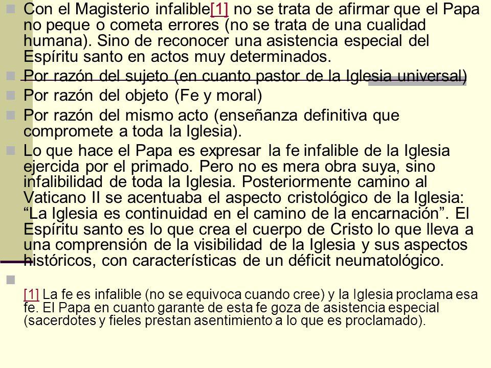 Con el Magisterio infalible[1] no se trata de afirmar que el Papa no peque o cometa errores (no se trata de una cualidad humana). Sino de reconocer una asistencia especial del Espíritu santo en actos muy determinados.